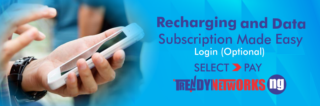 Recharging And Data Subscription Made Easy